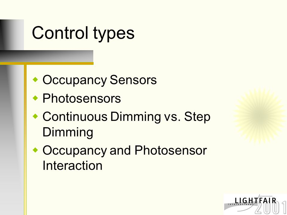 Control types  Occupancy Sensors  Photosensors  Continuous Dimming vs.