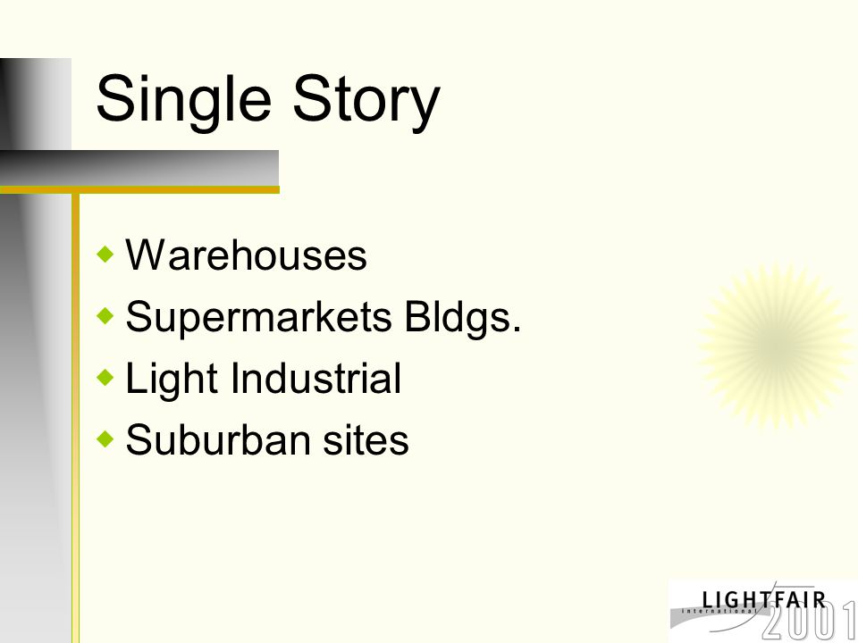 Single Story  Warehouses  Supermarkets Bldgs.  Light Industrial  Suburban sites