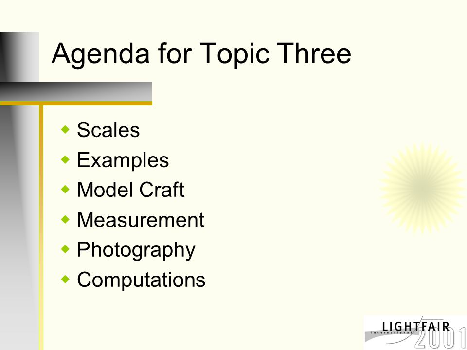 Agenda for Topic Three  Scales  Examples  Model Craft  Measurement  Photography  Computations