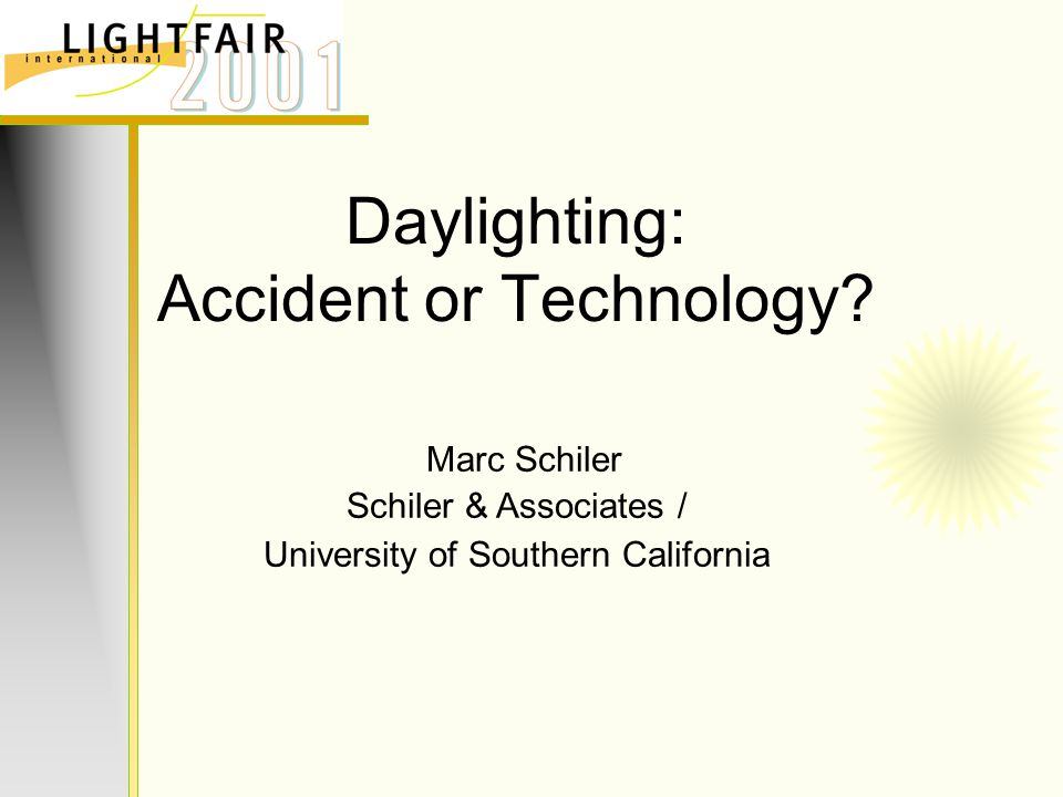Daylighting: Accident or Technology.