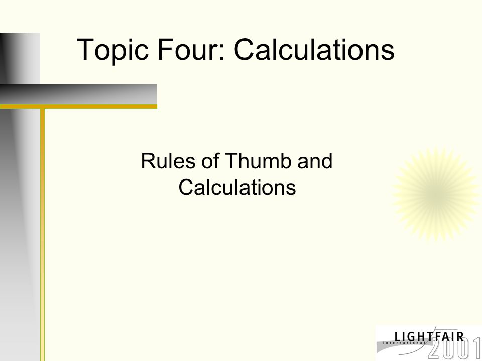Topic Four: Calculations Rules of Thumb and Calculations