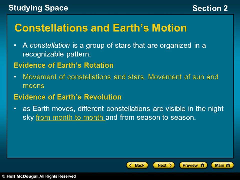 Studying Space Section 2 Constellations and Earth's Motion A constellation is a group of stars that are organized in a recognizable pattern.