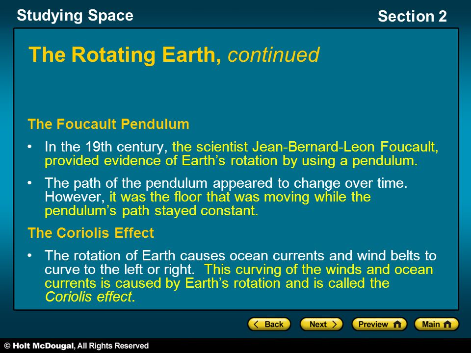 Studying Space Section 2 The Rotating Earth, continued The Foucault Pendulum In the 19th century, the scientist Jean-Bernard-Leon Foucault, provided e