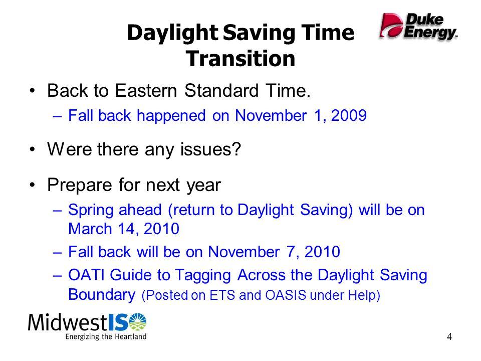 4 Daylight Saving Time Transition Back to Eastern Standard Time.