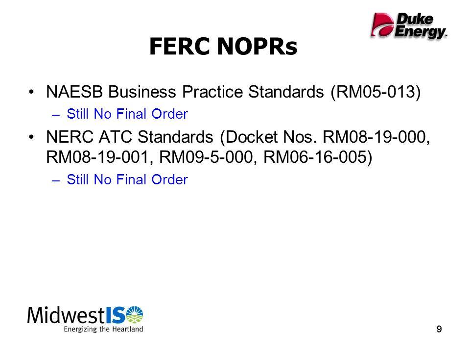999 FERC NOPRs NAESB Business Practice Standards (RM05-013) –Still No Final Order NERC ATC Standards (Docket Nos.