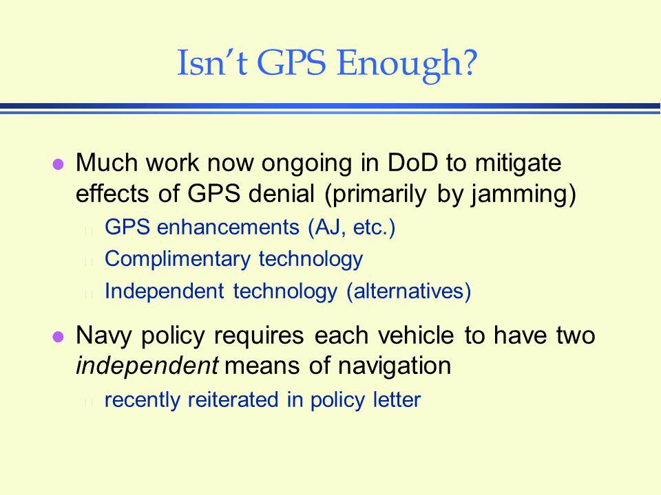 Isn't GPS Enough.