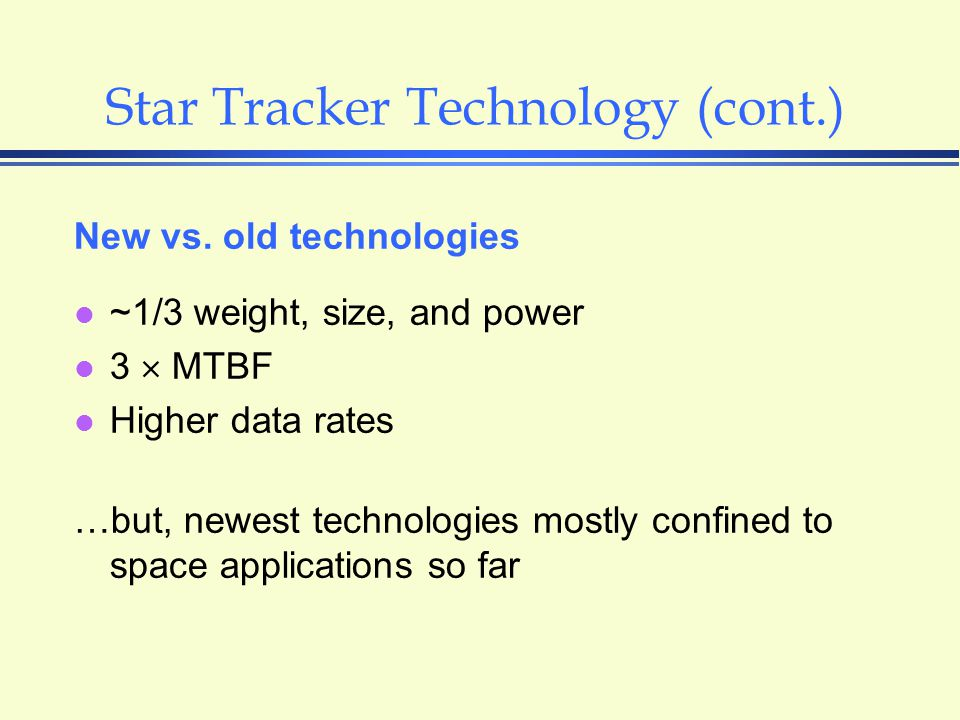 Star Tracker Technology (cont.) New vs.