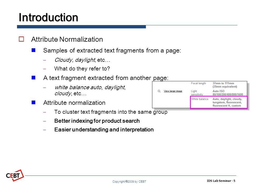 Copyright  2009 by CEBT Introduction  Existing Works Supervised wrapper induction – They need training examples.
