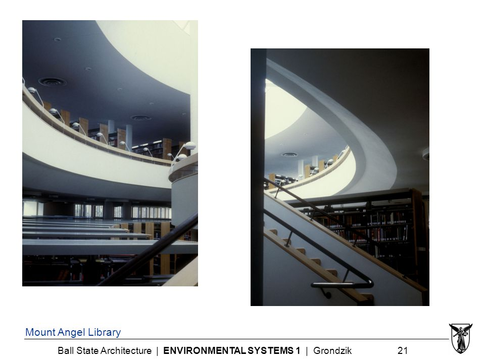 Ball State Architecture | ENVIRONMENTAL SYSTEMS 1 | Grondzik 21 Mount Angel Library