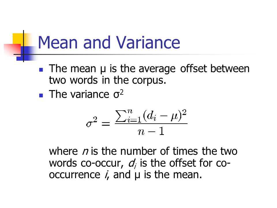 Mean and Variance The mean μ is the average offset between two words in the corpus.