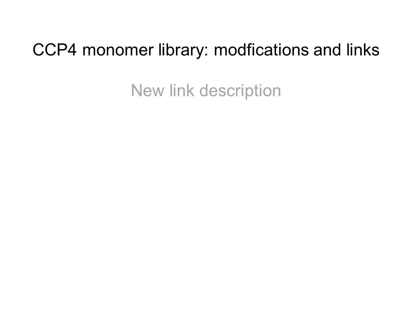 CCP4 monomer library: modfications and links New link description