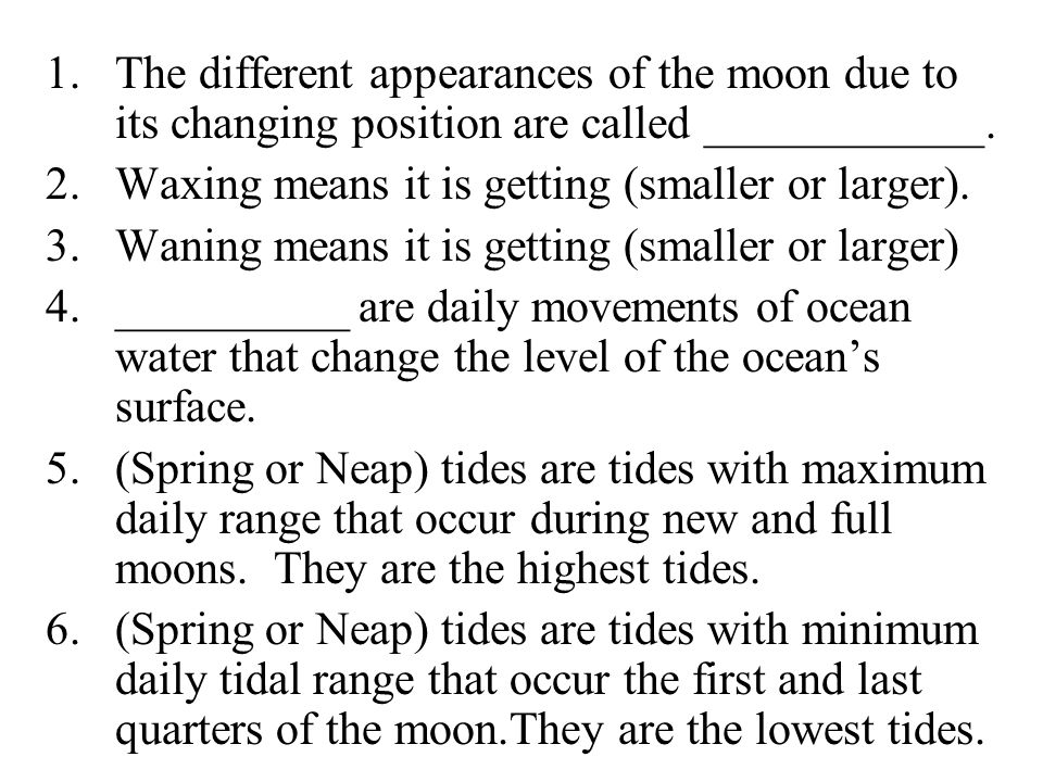 1.The different appearances of the moon due to its changing position are called ____________.