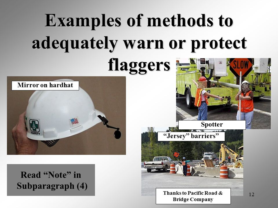 """12 Examples of methods to adequately warn or protect flaggers Thanks to Pacific Road & Bridge Company """"Jersey"""" barriers"""" Spotter Mirror on hardhat Rea"""