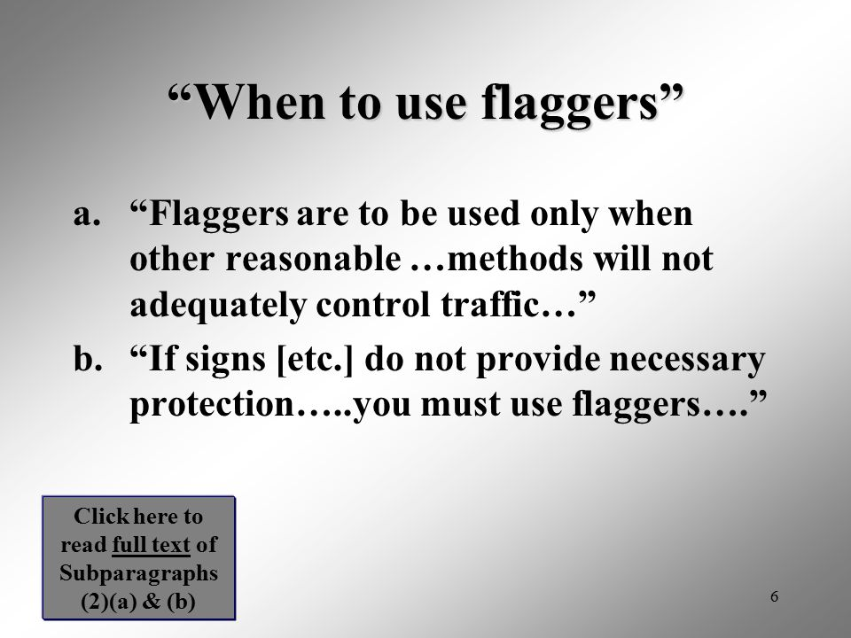 47 NOTE (part 2) The department recognizes the importance of adequately trained flaggers and supports industry efforts to improve the quality of flagger training.