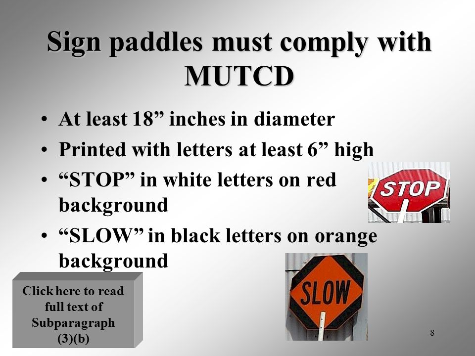 """8 Sign paddles must comply with MUTCD At least 18"""" inches in diameter Printed with letters at least 6"""" high """"STOP"""" in white letters on red background"""
