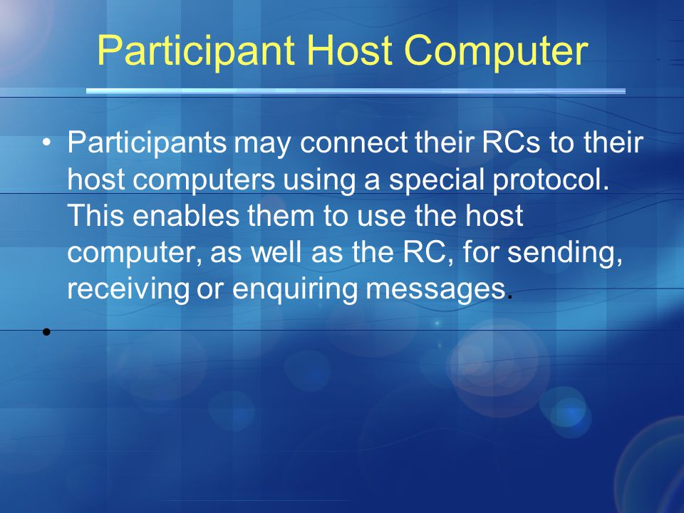 Participant Host Computer Participants may connect their RCs to their host computers using a special protocol.