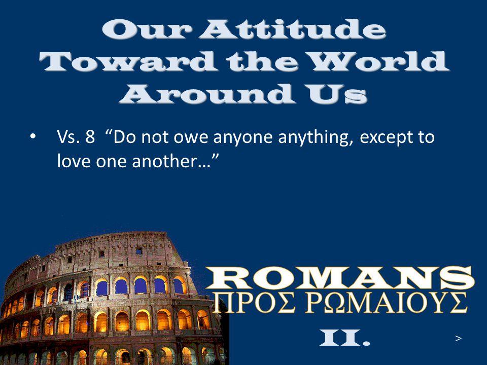 Our Attitude Toward the World Around Us Vs.
