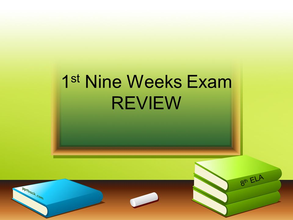 1 st Nine Weeks Exam REVIEW 8 th ELA