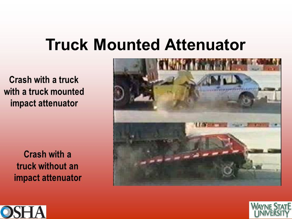 Crash with a truck without an impact attenuator Crash with a truck with a truck mounted impact attenuator Truck Mounted Attenuator