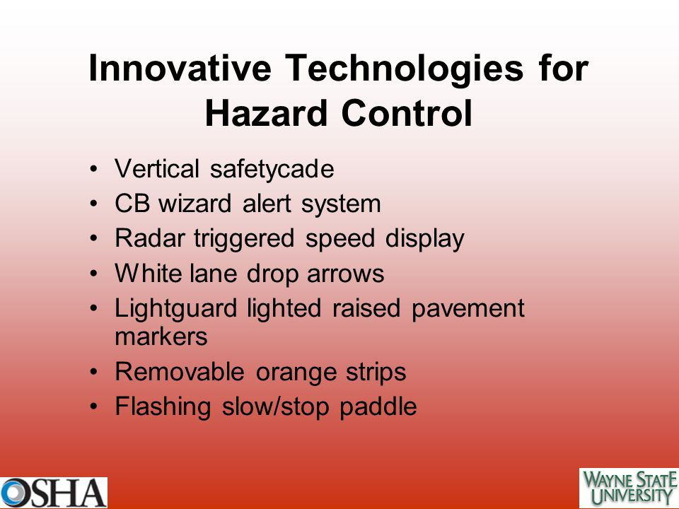 Innovative Technologies for Hazard Control Vertical safetycade CB wizard alert system Radar triggered speed display White lane drop arrows Lightguard