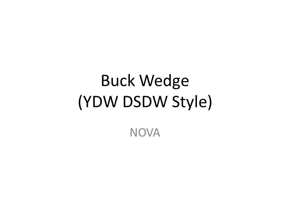 Buck Wedge (YDW DSDW Style) NOVA
