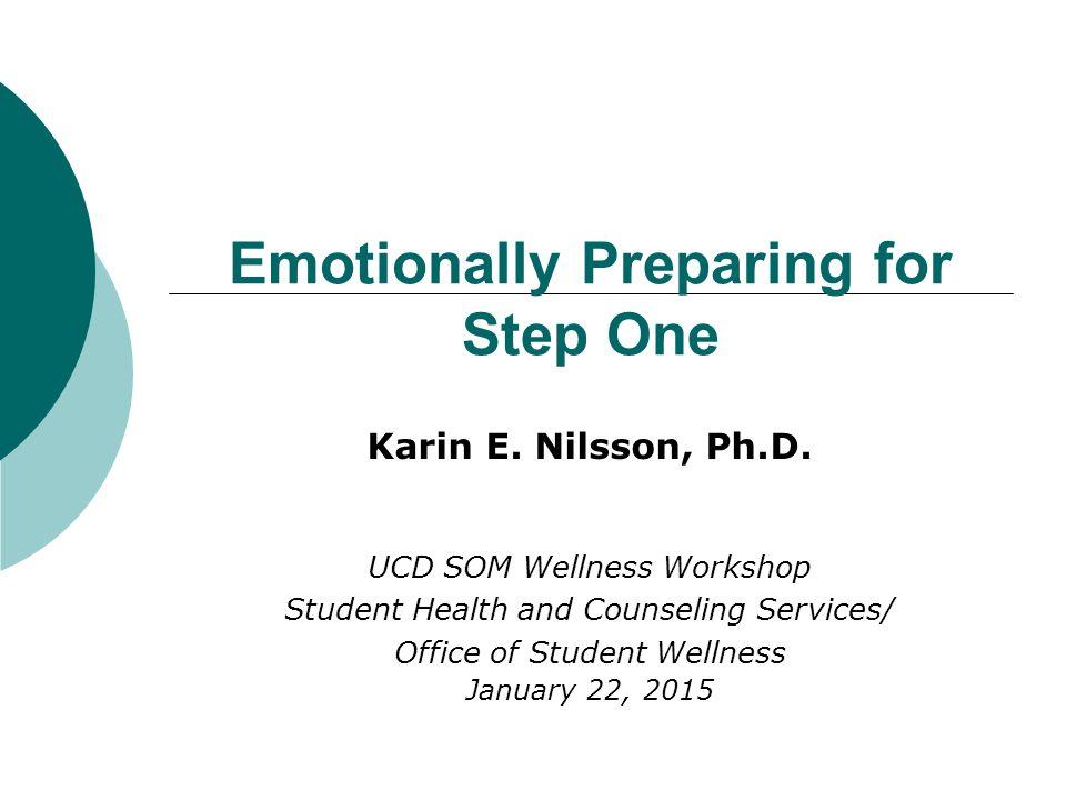Emotionally Preparing for Step One Karin E.Nilsson, Ph.D.