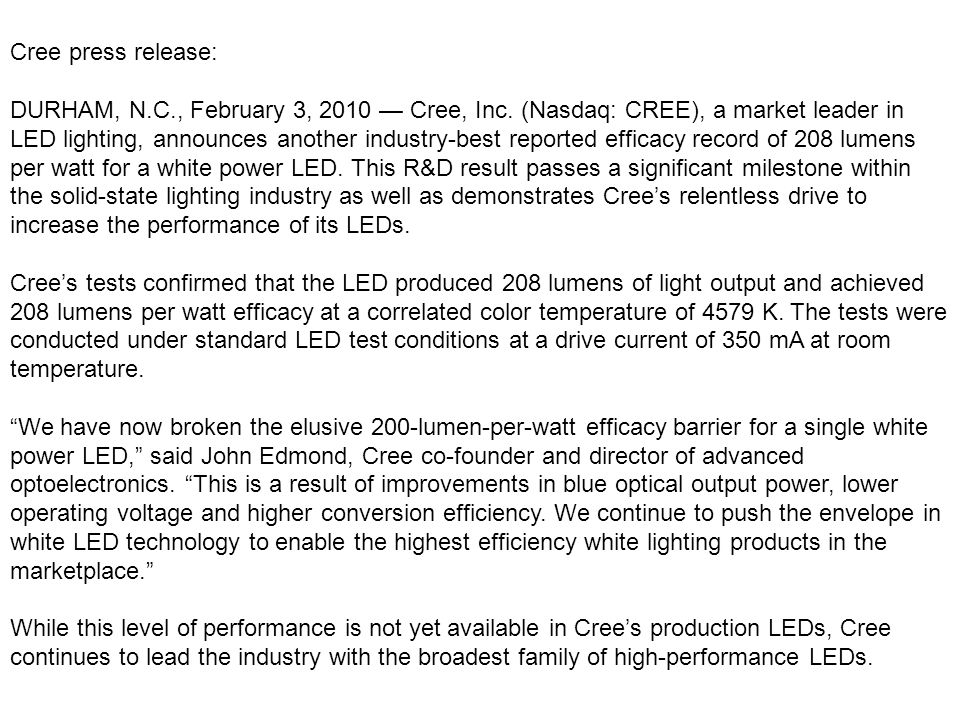 Cree press release: DURHAM, N.C., February 3, 2010 — Cree, Inc. (Nasdaq: CREE), a market leader in LED lighting, announces another industry-best repor