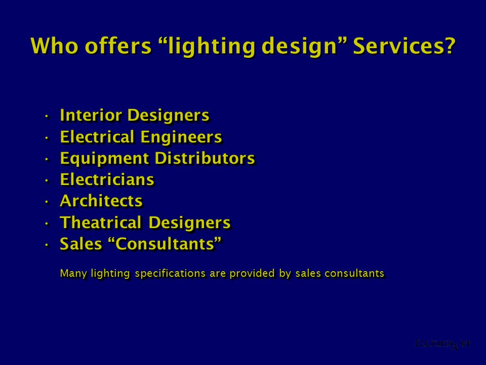 "Who offers ""lighting design"" Services? Interior DesignersInterior Designers Electrical EngineersElectrical Engineers Equipment DistributorsEquipment D"