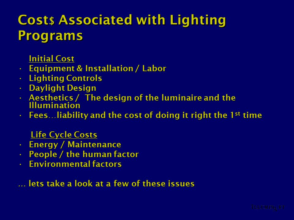 Cost $ Associated with Lighting Programs Initial Cost Equipment & Installation / LaborEquipment & Installation / Labor Lighting ControlsLighting Contr