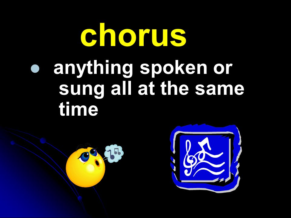 chorus anything spoken or sung all at the same time