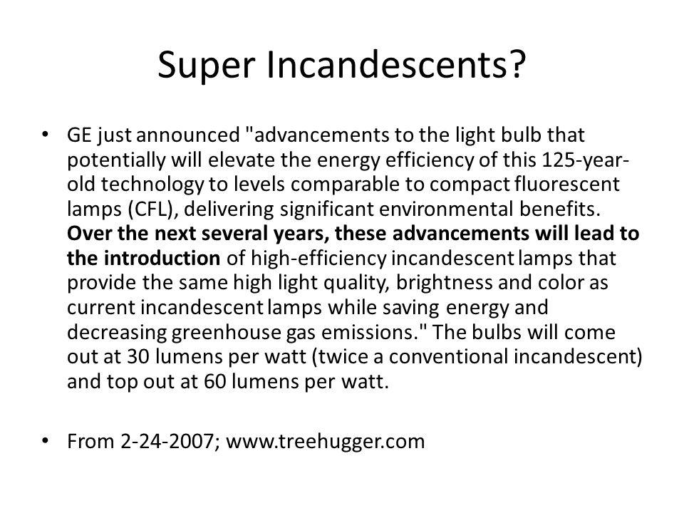 Super Incandescents? GE just announced