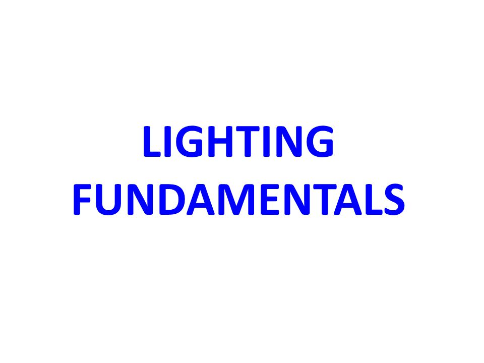 LIGHTING FUNDAMENTALS