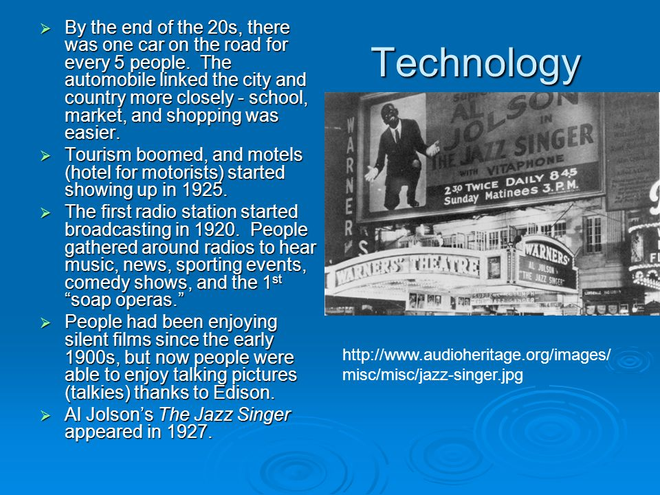 Technology  By the end of the 20s, there was one car on the road for every 5 people.