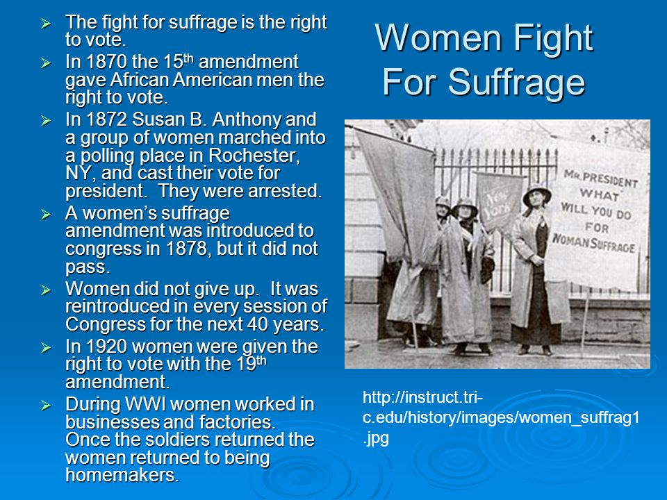 Women Fight For Suffrage  The fight for suffrage is the right to vote.
