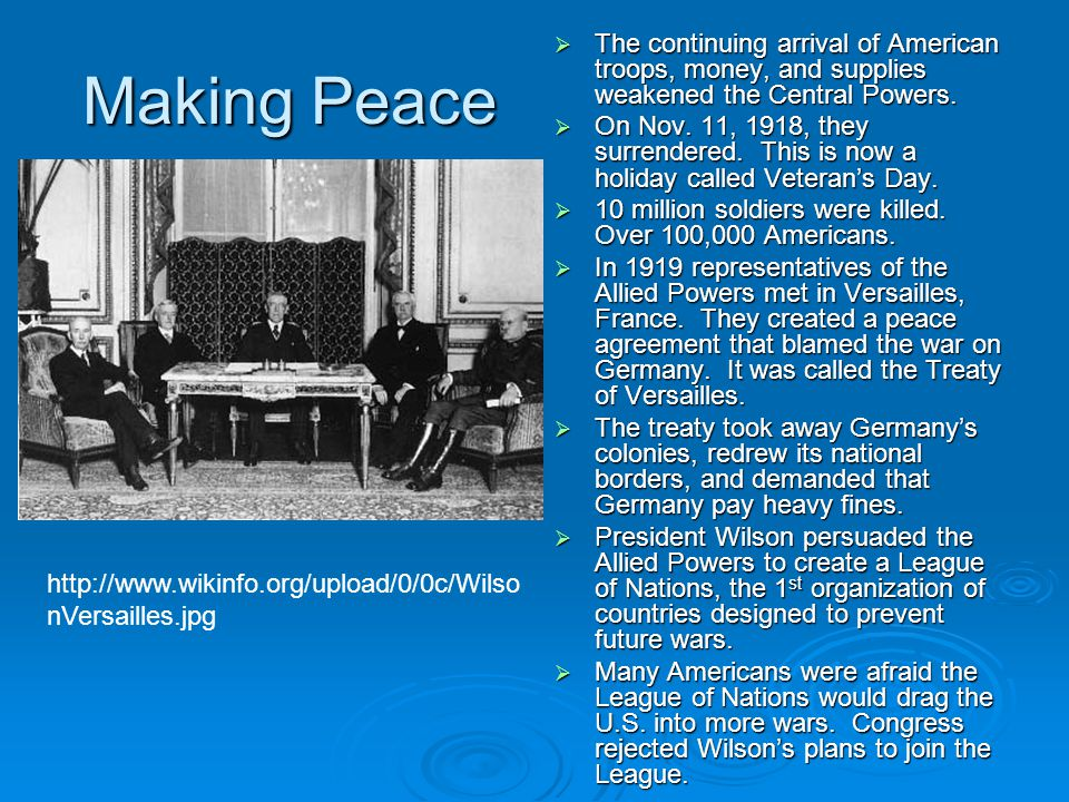 Making Peace  The continuing arrival of American troops, money, and supplies weakened the Central Powers.