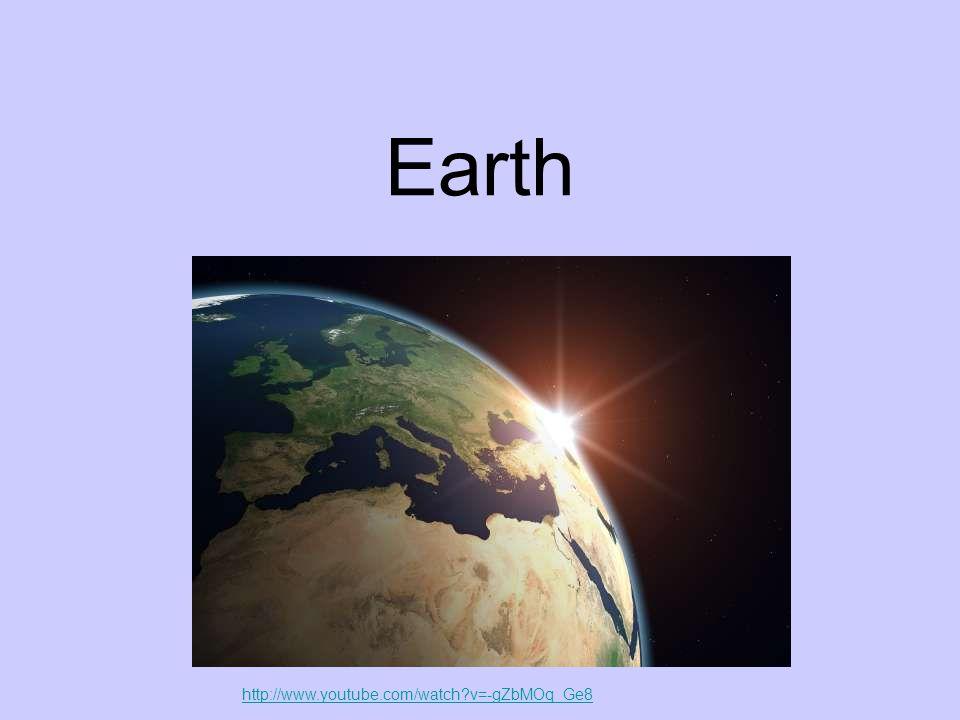 Earth http://www.youtube.com/watch v=-gZbMOq_Ge8