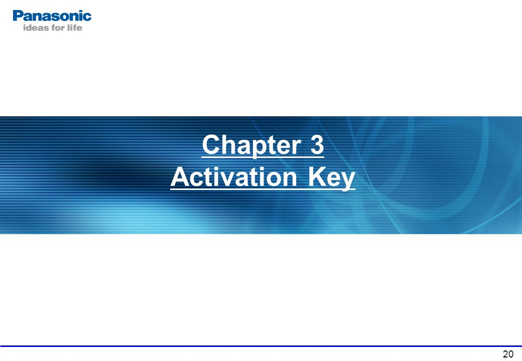 20 Chapter 3 Activation Key