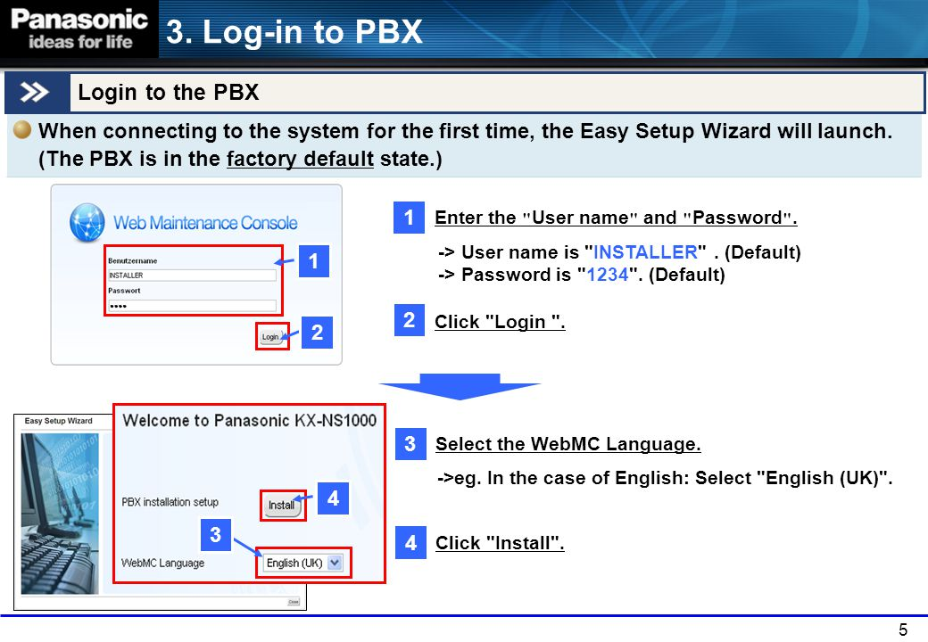 5 Login to the PBX 3.Log-in to PBX -> User name is INSTALLER .