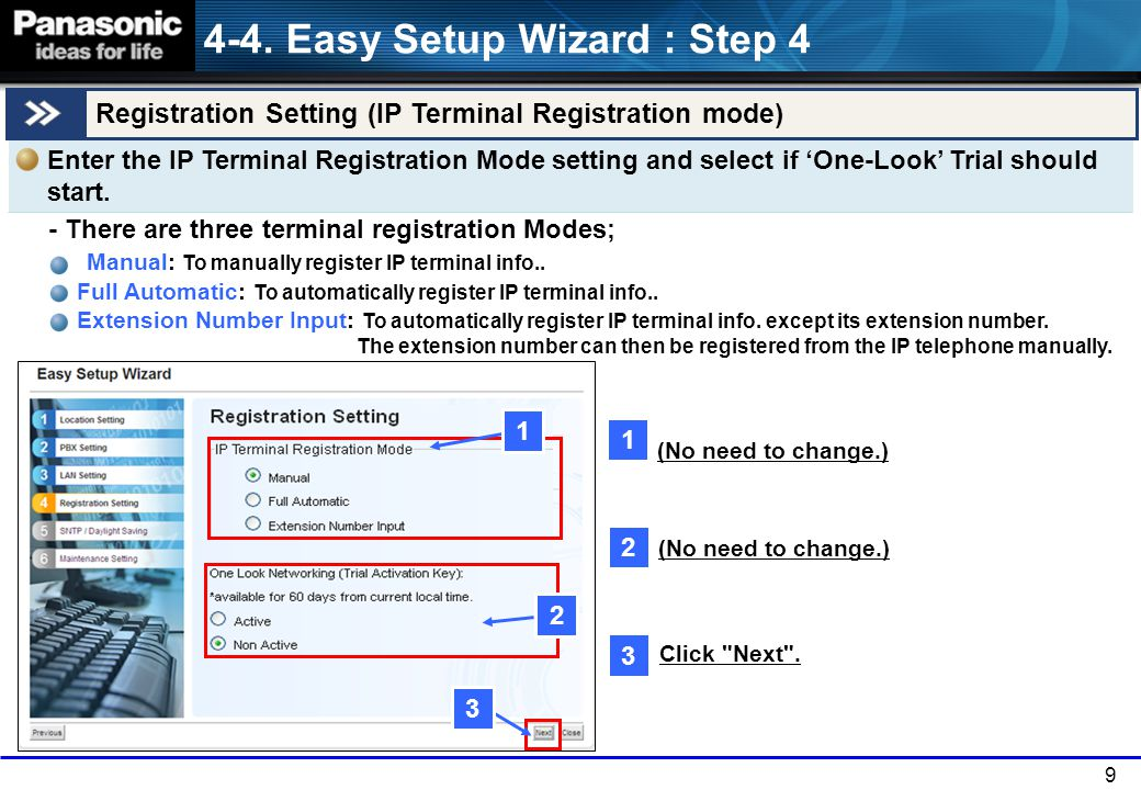 9 Registration Setting (IP Terminal Registration mode) Enter the IP Terminal Registration Mode setting and select if 'One-Look' Trial should start. (N