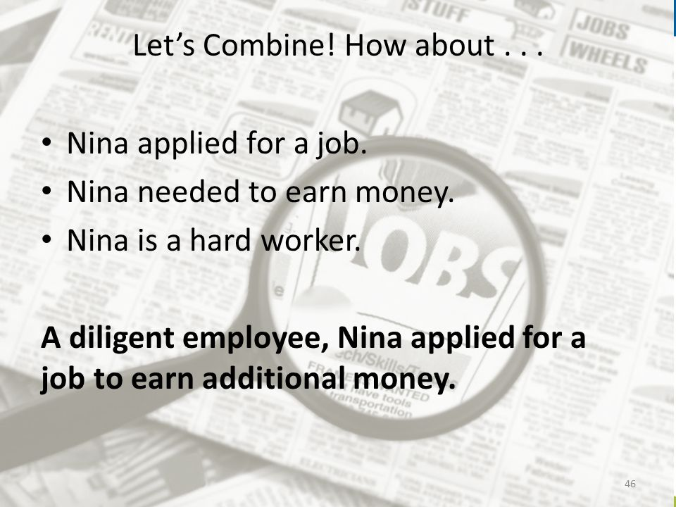 Let's Combine.How about... Nina applied for a job.