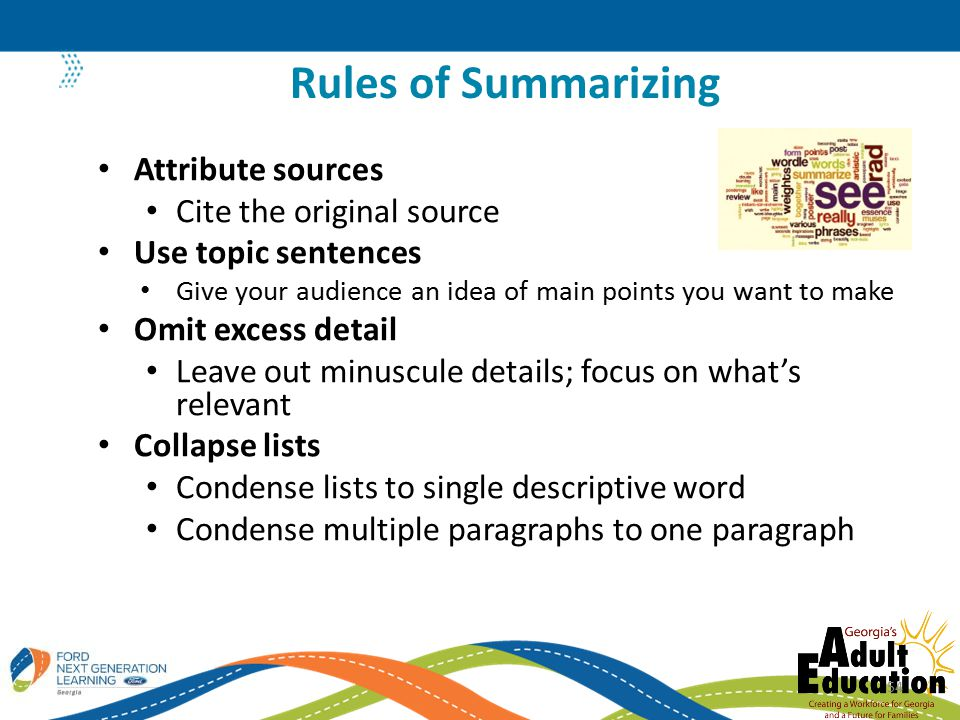 Attribute sources Cite the original source Use topic sentences Give your audience an idea of main points you want to make Omit excess detail Leave out minuscule details; focus on what's relevant Collapse lists Condense lists to single descriptive word Condense multiple paragraphs to one paragraph Rules of Summarizing 54