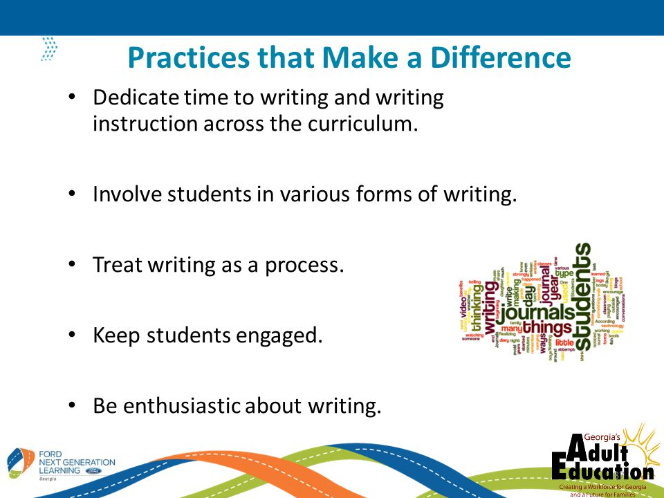 Dedicate time to writing and writing instruction across the curriculum.