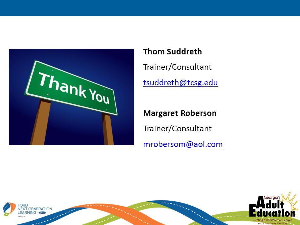 91 Thom Suddreth Trainer/Consultant tsuddreth@tcsg.edu Margaret Roberson Trainer/Consultant mrobersom@aol.com