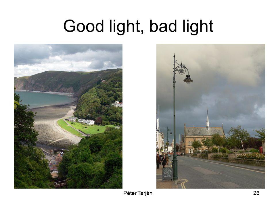 Péter Tarján26 Good light, bad light