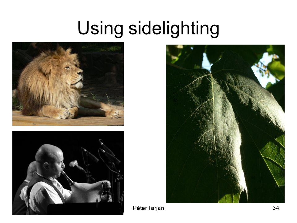 Péter Tarján34 Using sidelighting