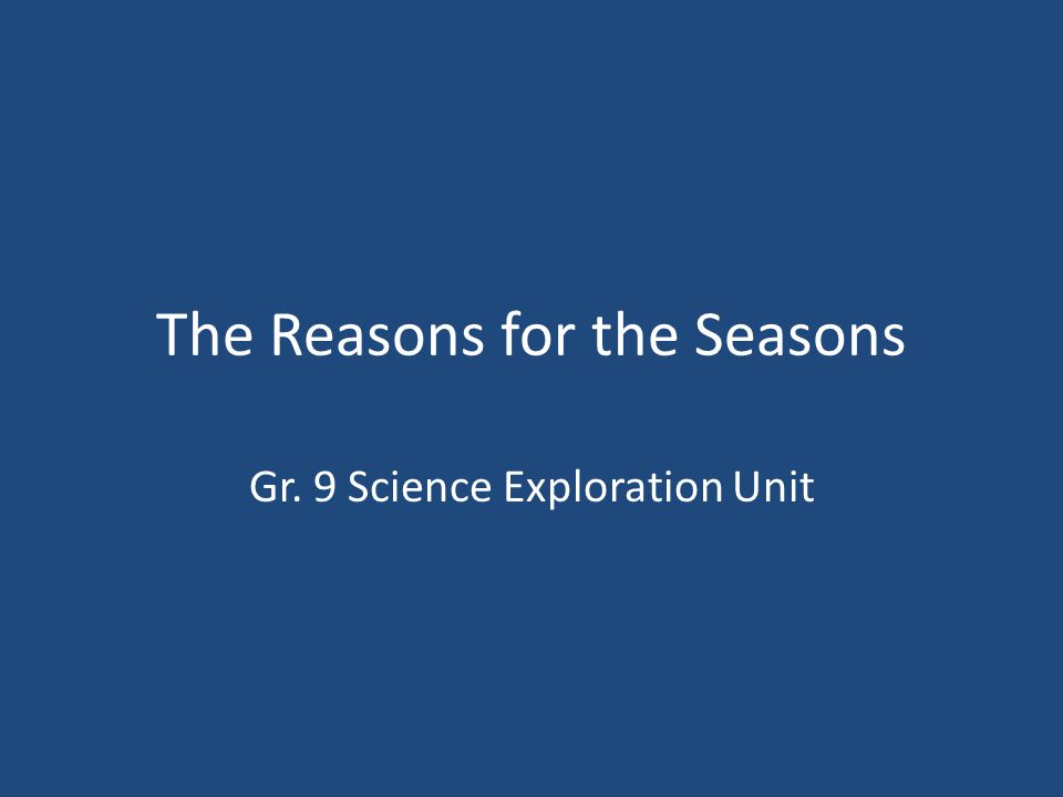 The Reasons for the Seasons Gr. 9 Science Exploration Unit