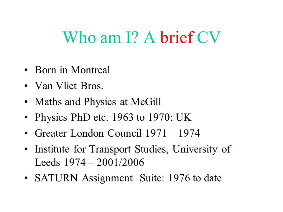 Who am I. A brief CV Born in Montreal Van Vliet Bros.