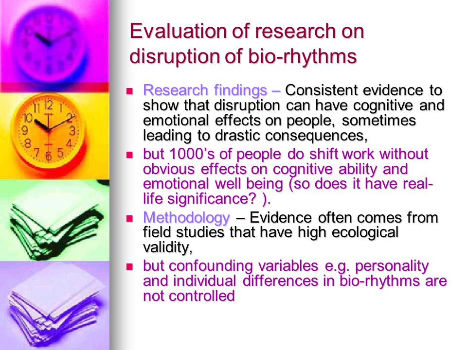 Synoptic Points Individual Differences – Reinberg et al 1984 – found that people who gave up shift work because they couldn't cope tended to have rhythms that changed a lot, but 'happy shift workers' had unchanging rhythms Individual Differences – Reinberg et al 1984 – found that people who gave up shift work because they couldn't cope tended to have rhythms that changed a lot, but 'happy shift workers' had unchanging rhythms