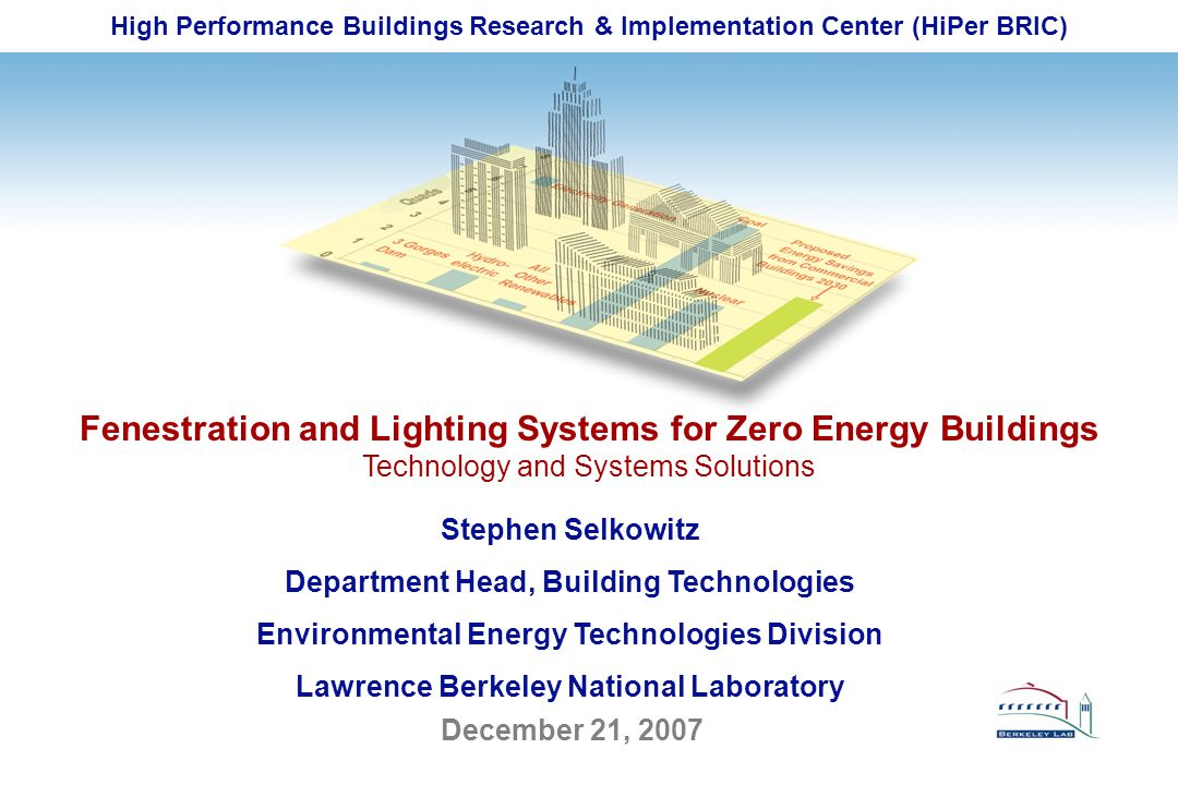 Lawrence Berkeley National Laboratory 12 Systems Engineering for EC and Lighting Control Optimize for: Energy Peak Demand Load shape Carbon Comfort View Cost …
