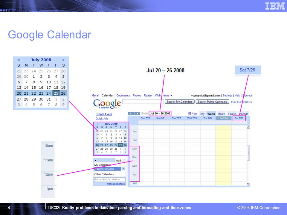 IUC32: Knotty problems in date/time parsing and formatting and time zones © 2008 IBM Corporation 5 Lotus Notes 8 Calendar